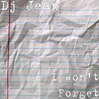 DJ Jean - I Won't Forget