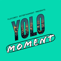 Yolo - Moment (Explicit)