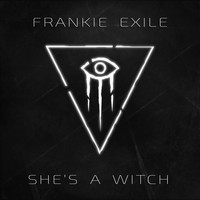 Frankie Exile - She's a Witch (Explicit)