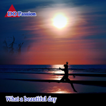 DO Passion - What a Beautiful Day