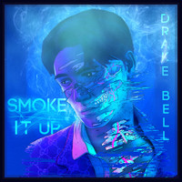 Drake Bell - Smoke It Up (Explicit)
