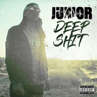 Junior - Deep Shit (Explicit)