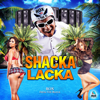 Rox from the block - Shacka Lacka