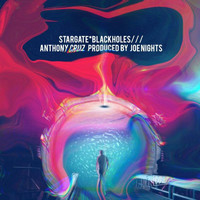 Anthony Cruz - Stargate*Blackholes / / / (Explicit)