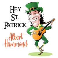 Albert Hammond - Hey St. Patrick