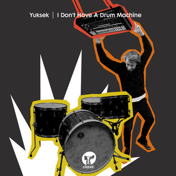 Yuksek - I Don't Have A Drum Machine