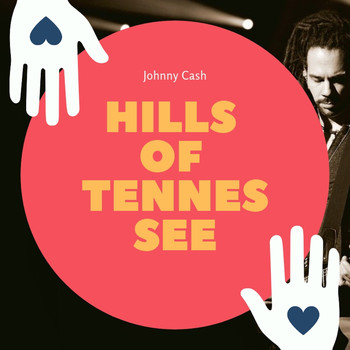 Johnny Cash - Hills of Tennessee