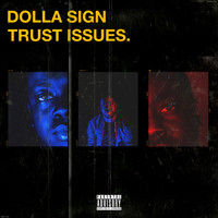 Dolla Sign - Trust Issues (Explicit)