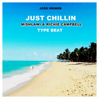 Joss Drimer - Just Chillin: Mishlawi & Richie Campbell Type Beat