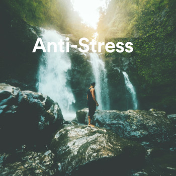Música Anti Stress, Escapar y Desconectar, Calm & Relax - Anti-Stress - Calm - Relax