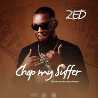 Zed - Chop My Suffer