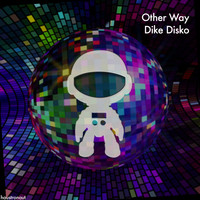 Dike Disko - Other Way