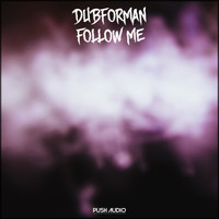 Dubforman - Follow Me (Explicit)