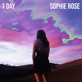 Sophie Rose - 1 Day
