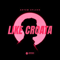 Artem Splash - Like Croata