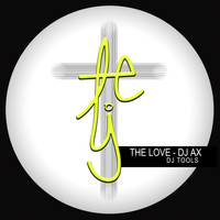 DJ Ax - Love Dj Tools