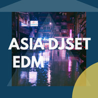 Various Artists - ASIA DJSET EDM