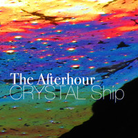The Afterhour - Crystal Ship