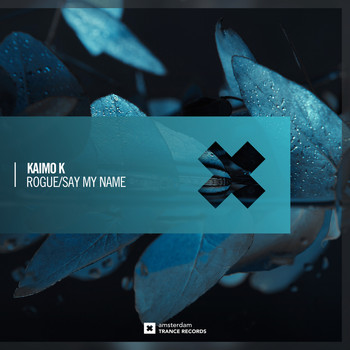 Kaimo K - Rogue / Say My Name