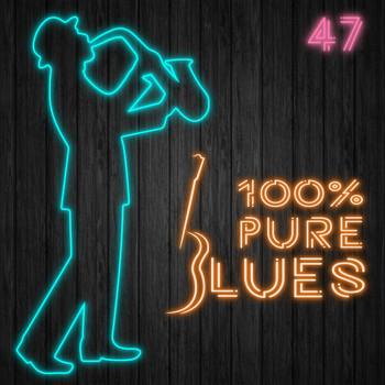 Various Artists - 100% Pure Blues / 47