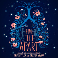 Brian Tyler & Breton Vivian - Five Feet Apart (Original Motion Picture Soundtrack) (Deluxe)