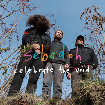 Sebadoh - celebrate the void