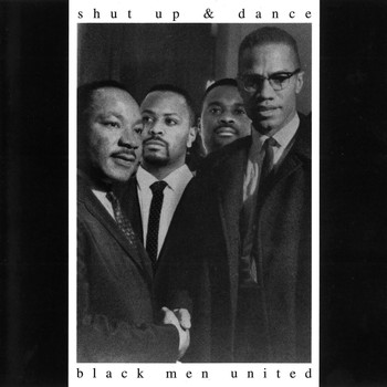 Shut Up & Dance - Black Men United