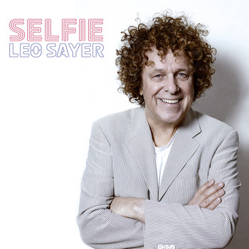 Leo Sayer - Selfie (Explicit)