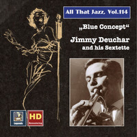 Jimmy Deuchar Sextet - All That Jazz, Vol. 114: Blue Concept – Jimmy Deuchar and His Sextet (Remastered 2019)