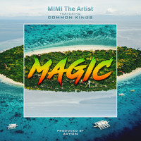 MiMi The Artist - Magic (feat. Common Kings)