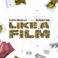 Nafe Smallz - Like a Film (feat. M Huncho) (Explicit)