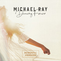 Michael Ray - Dancing Forever (Acoustic Version)