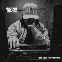 araabMUZIK - The Last Instrumental