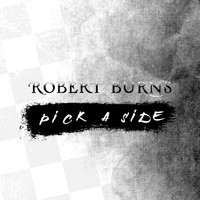 Robert Burns - Pick a Side (Explicit)