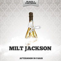 Milt Jackson - Afternoon In Paris