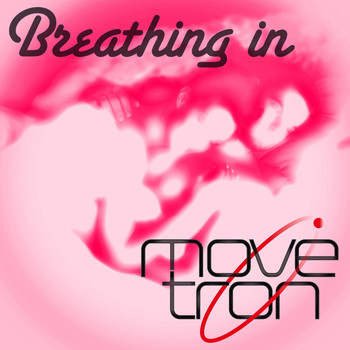 Movetron - Breathing In