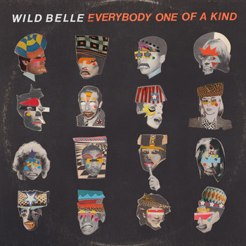 Wild Belle - Everybody One of a Kind (Explicit)