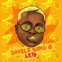 Leto - Double Bang 6 (Explicit)