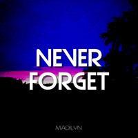 Madilyn - Never Forget