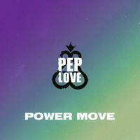 Pep Love - Power Move (Explicit)