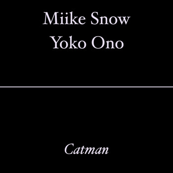 Miike Snow - Catman