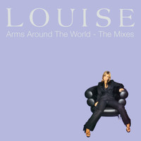 Louise - Arms Around The World: The Mixes