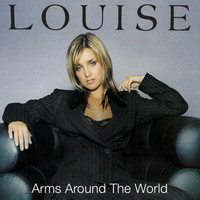 Louise - Arms Around The World