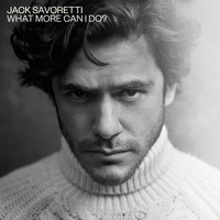 JACK SAVORETTI - What More Can I Do? (Edit)