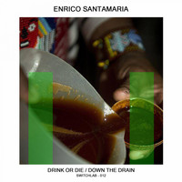Enrico Santamaria - Drink or Die