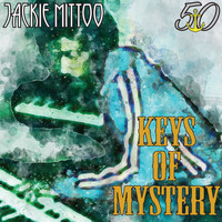 Jackie Mittoo - Keys of Mystery (Bunny 'Striker' Lee 50th Anniversary Edition)