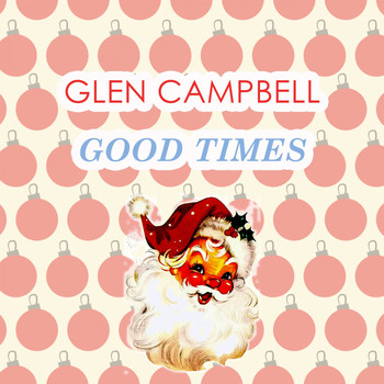 Glen Campbell - Good Times