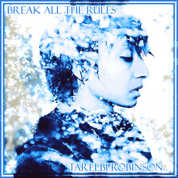 Tareebi Robinson - Break All the Rules