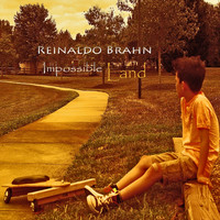 Reinaldo Brahn - Impossible Land (Explicit)