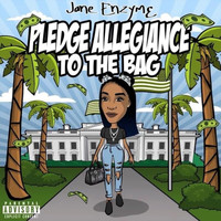 Jane Enzyme. - Pledge Allegiance to the Bag. (Explicit)